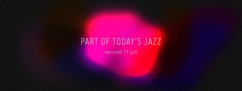 Part of today's Jazz 5th - ce soir à 21h
